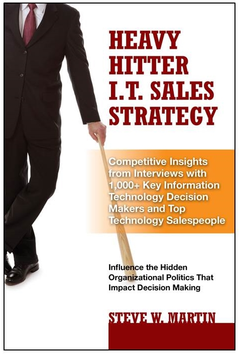 Heavy Hitter IT Sales Strategy by Steve W Martin