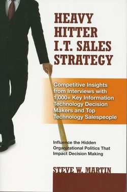 Heavy Hitte IT Sales Strategy - Steve W Martin